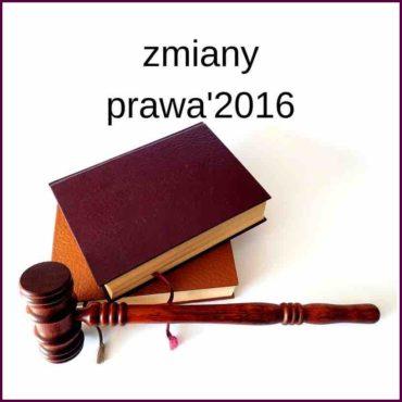 zmiany prawa'2016