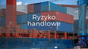 Jakie wypadki obejmuje ryzyko handlowe – definicje
