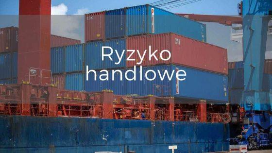 Jakie wypadki obejmuje ryzyko handlowe? – definicje